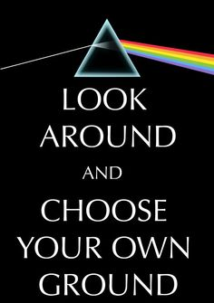 Look around and choose your own ground
