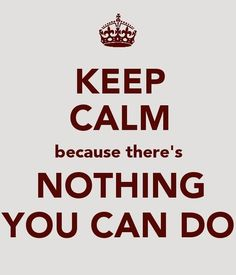 nothing i can do - Google Search