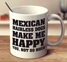 Mexican Hairless Dogs Make Me Happy