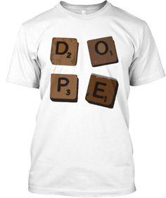 DOPE Scrabble Letter Tee   Teespring