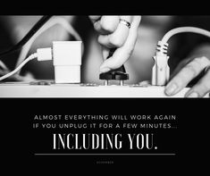 Isn't this so true? Almost everything will work again if you unplug it for a few moments, including you. Self Care, Everything, Soap, Personal Care, In This Moment, Free, Soaps