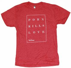 'Porn Kills Love' Men's Tee from Fight the New Drug