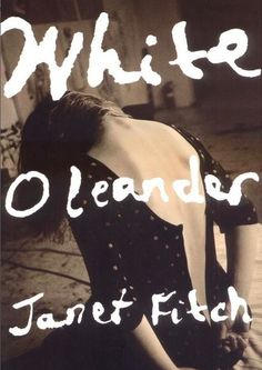 "Books about Los Angeles. ""White Oleander"" by Janet Fitch."