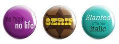 Bottons desenvolvidos para o GOtype - Coletivo Tipográfico.  Agradecimentos ao Rafael Sarmento e à Natália Lima #bottons, #gotype www.fb.com/gotype