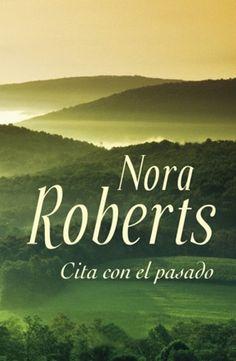 Reseña de Cita con el Pasado de Nora Roberts en http://www.vibraciones.net/cita-con-el-pasado-de-nora-roberts/