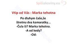 Vtip od Vás : Marka tehotna - Spišiakoviny.eu