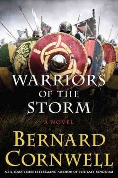 Warriors of the Storm by Bernard Cornwell - With a fragile peace between Wessex, Mercia, and East Anglia loyalties and ambitions are put to the test when forces gather against the kingdom's greatest warrior, Uhtred of Bebbanburg. | Book recommendations #sjcplstaffpicks