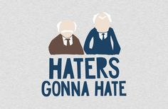 """The Muppets Statler & Waldorf """"Haters Gonna Hate"""" Gray Hoodie, $35 via BustedTees.Com"""