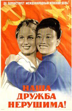 "Soviet poster, circa 1954.  ""Happy International Women's Day! Our friendship is indestructible!"""