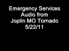 Joplin MO Emergency Services Audio from Tornado on 5/22/11 #JoplinStrong<3