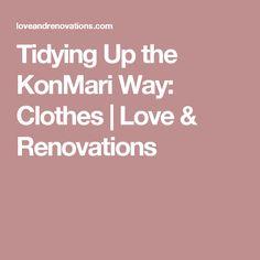 Tidying Up the KonMari Way: Clothes | Love & Renovations
