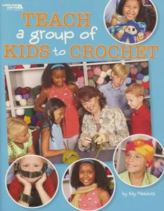 Teach a Group of Kids to Crochet LA4266 - 8 Awesome Lessons, 8 Easy Patterns!    This helpful guide for teachers and handbook for students has all the information anyone needs to create an entertaining and educational class for children between ages 7 and 14. All you have to possess is knowledge of some basic crocheting skills; crochet expert Kay Meadors will teach you the rest! The clear instructions are written without abbreviations, so they are easy for children to follow.