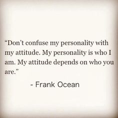Frank Ocean speaks the truth. Frank Ocean, My Attitude, Speak The Truth, Poetry Quotes, Deep Thoughts, Confused, True Stories, Find Image, We Heart It