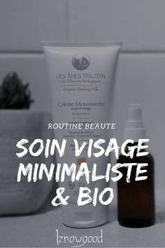ROUTINE SOIN VISAGE MINIMALISTE & BIO | Iznowgood Natural Beauty Tips, Healthy Beauty, Beauty Makeup, Beauty Hacks, Skin Care, Blog, Collaboration, Organic Makeup, Natural Makeup