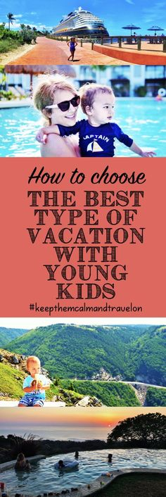 What is the best type of vacation with young kids? Cruise? All Inclusive? Sightseeing? Beach? Find out here! Kids Travel Tips.