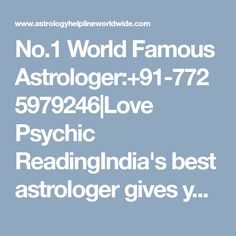 No.1 World Famous Astrologer:+91-7725979246|Love Psychic ReadingIndia's best astrologer gives you best solution with complete astrology services in india, usa, uk, canada, australia,japan,dubai