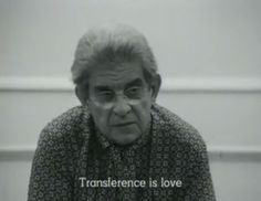 Transference is <3 Jacques Lacan