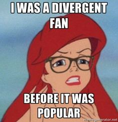 """me every single time somebody's like """"ooooo I love divergent"""" """"DID YOU READ THE BOOK THO?!"""" """"lolllll no i didn't hehehe"""" I can't even."""