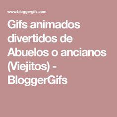 Gifs animados divertidos de Abuelos o ancianos (Viejitos) - BloggerGifs
