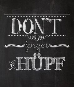 Don´t forget to hüpf ;)