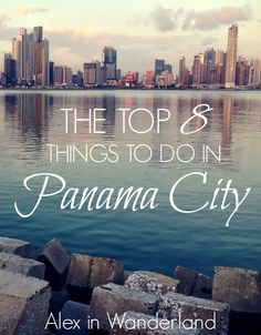 There's so much to do and see in Panama City, the country's capital and a bustling metropolis.  These are my top 8 suggestions to make the most out of your visit! | Alex in Wanderland #Travel #Panama #CentralAmerica