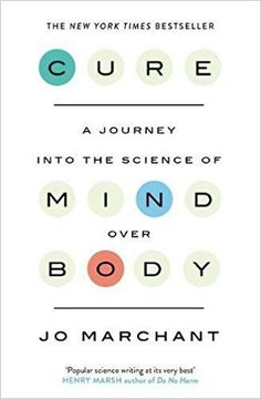 Cure: A Journey Into the Science of Mind Over Body by Jo Marchant | One of these top books on mindfulmess: https://www.developgoodhabits.com/best-mindfulness-books/ #mindset #mind #mindfullness #mindful #selfcare #selflove #personaldevelopment #selfimprovement #wisdom #truth #facts #book #books #bookstagram #bookcover