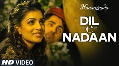 Watch 'Dil-e-Nadaan' video song from the movie Hawaizaada in the voice of Ayushmann Khurrana exclusively on T-series with lyrics penned by Mirza Ghalib. Latest Movie Songs, Indian Movie Songs, Bollywood Music Videos, Bollywood Movie Songs, Get Movies, 2015 Movies, Nepali Song, Party Songs, Music Labels
