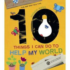 10 Things I Can Do to Help My World- book to use to teach caring, compassion, empathy, and helping