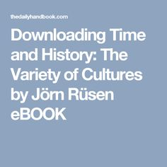 43 best mish mash images on pinterest mish mash writing and downloading time and history the variety of cultures by jrn rsen ebook fandeluxe Images