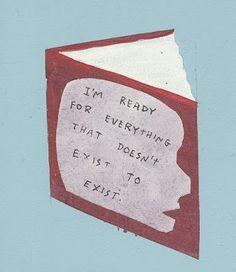 Eu estou preparado para toas as coisas que não existe para existir