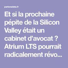 Et si la prochaine pépite de la Silicon Valley était un cabinet d'avocat ? Atrium LTS pourrait radicalement révolutionner le secteur, avec l'emploi systématique d'intelligences Artificielles.