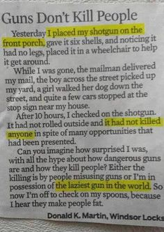 """Guns Don't Kill People, People With Guns Kill People - Funny memes that """"GET IT"""" and want you to too. Get the latest funniest memes and keep up what is going on in the meme-o-sphere. Best Quotes, Funny Quotes, Life Quotes, Funny Memes, Hilarious, Jokes, Bitch Quotes, Fun Funny, Guns Dont Kill People"""