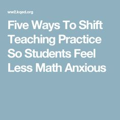 A Stanford professor argues U. schools need to fundamentally shift math instruction away from procedural problems to turn the tide on math achievement. Educational News, Numeracy, Need You, Anxious, Kids Learning, Technology, Teaching, Feelings, Students