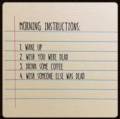 Morning instructions