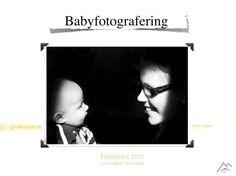 Fotografera ditt barn, tips och trix! By Maria Berg
