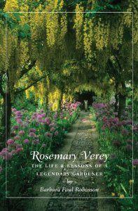 rosemary verey the life lessons of a legendary gardener by barbara paul robinson