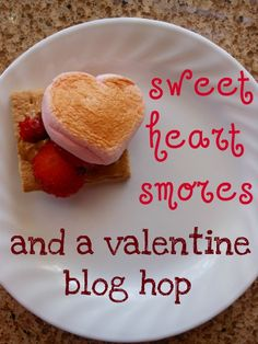 Sweetheart Smores and a Valentines Blog hop - A Mom With A Lesson Plan Tons of fun activities for Vday too!
