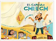 El Capitan Cheech - El capitan Cheech children's book was selected by Criticas Magazine as one of their top choices for Hispanic Heritage Month 2008. Author: Cheech Marin / Illustrations: Orlando Ramirez