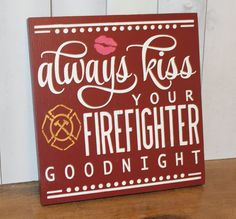 Check out our firefighter decor selection for the very best in unique or custom, handmade pieces from our signs shops. Fireman Room, Firefighter Room, Firefighter Home Decor, Firefighter Wedding, Firefighter Pictures, Volunteer Firefighter, Kiss You, Wooden Signs, Vinyl Signs