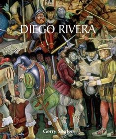 Diego Rivera: His Art and His Passions