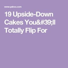 19 Upside-Down Cakes You'll Totally Flip For