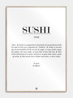 Definitionsplakat af SUSHI. Er du også helt vild med sushi? Citatplakat har lavet den perfekte definition af SUSHI. Se den lige her! Sushi Quotes, Great Words, Funny Signs, Cute Cards, Definitions, Poster Prints, Posters, Letter Board, Quotes To Live By