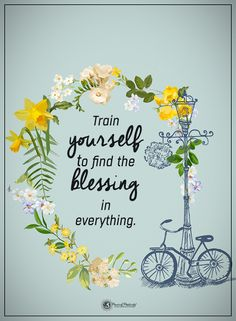 Train yourself to find the blessing in everything.  #powerofpositivity #positivewords  #positivethinking #inspirationalquote #motivationalquotes #quotes #life #love#hope #faith #trust #truth #loyalty #honesty #respect #blessing #blessed #lucky