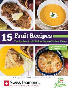 """15 Fruit Recipes: Pear Recipes, Apple Recipes, Banana Recipes & More"" free eCookbook from USA Pears and Swiss Diamond 
