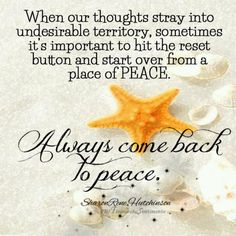 ... hit the reset button and start over from a place of Peace