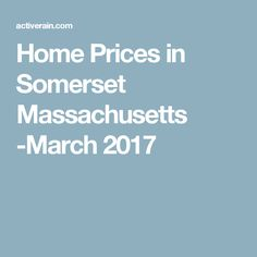 Home Prices in Somerset Massachusetts -March 2017