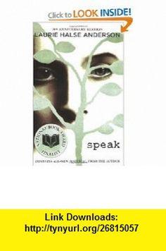 Speak 10th Anniversary Edition (9780142414736) Laurie Halse Anderson , ISBN-10: 0142414735  , ISBN-13: 978-0142414736 ,  , tutorials , pdf , ebook , torrent , downloads , rapidshare , filesonic , hotfile , megaupload , fileserve