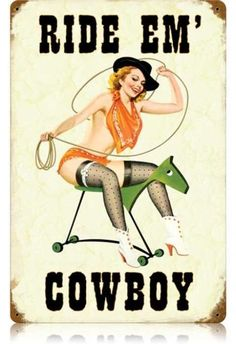 Vintage Ride Em Cowboy  - Pin-Up Girl Metal Sign, $39.97  #retro #vintage #homedecor #jackandfriends #tinsign #metalsign #gameroom #walldecor #nostalgia