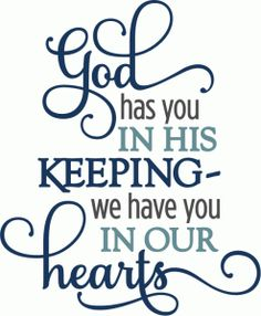 Silhouette Design Store - View Design god has you in his keeping phrase Sign Quotes, Me Quotes, Sympathy Quotes, Sympathy Gifts, Thursday Quotes, Grieving Quotes, Card Sentiments, Memories Quotes, Mothers Day Quotes