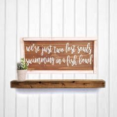 A personal favorite from my Etsy shop https:// Song lyric Wood Art free shipping www.etsy.com/ca/listing/547195586/were-just-two-lost-souls-rustic-wood
